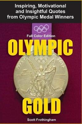 Olympic Gold (Paperback): Scott Frothingham