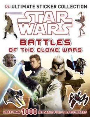 Star Wars: Battles of the Clone Wars (Paperback): Kathryn Hill