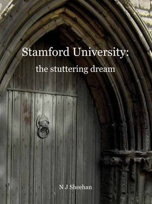 Stamford University: the Stuttering Dream (Paperback): N.J. Sheehan