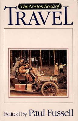 The Norton Book of Travel (Hardcover, 1st ed): Paul Fussell
