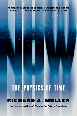 Now - The Physics of Time (Paperback): Richard A. Muller