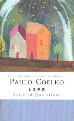 Life - Selected Quotations (Hardcover): Paulo Coelho
