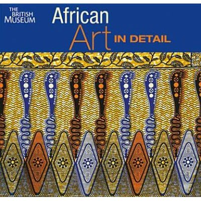 African Art in Detail (Hardcover): Chris Spring