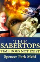 The Sabertops - Time Does Not Exist (Paperback): Spencer Park Mehl