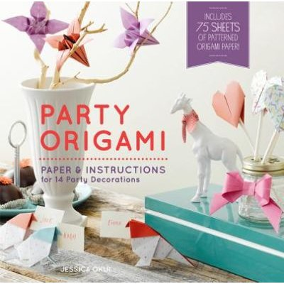 Party Origami - Paper and Instructions for 14 Party Decorations (Paperback): Jessica Okui, Chronicle Books