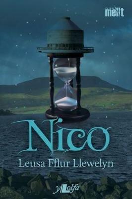 Cyfres Mellt: Nico (Welsh, Paperback): Leusa Fflur Llewelyn