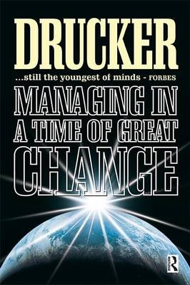 Managing in a Time of Great Change (Electronic book text): Peter Drucker