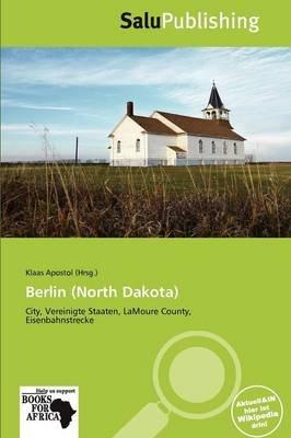 Berlin (North Dakota) (German, Paperback): Klaas Apostol