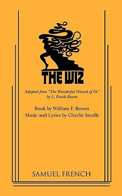 "The Wiz - The Adaptation of Frank Baum's ""the Wizard of Oz"" (Paperback, Revised ed.): Charlie Smalls"
