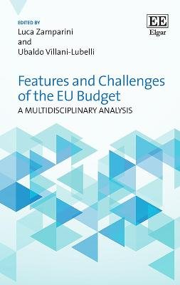 Features and Challenges of the EU Budget - A Multidisciplinary Analysis (Hardcover): Luca Zamparini, Ubaldo Villani-Lubelli
