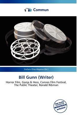 Bill Gunn (Writer) (Paperback): Stefanu Elias Aloysius