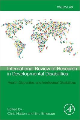 Health Disparities and Intellectual Disabilities, Volume 48 (Hardcover): Christopher Hatton, Eric Emerson