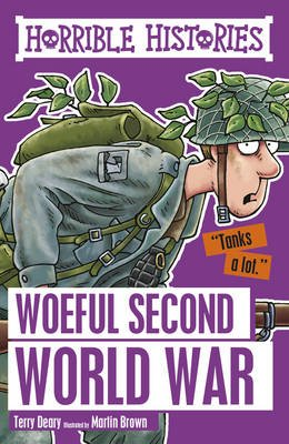 Woeful Second World War (Paperback): Terry Deary, Martin Brown