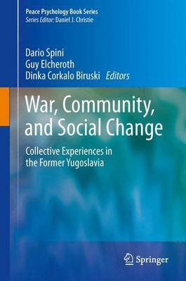 War, Community, and Social Change - Collective Experiences in the Former Yugoslavia (Electronic book text): Corkalo Biruski...