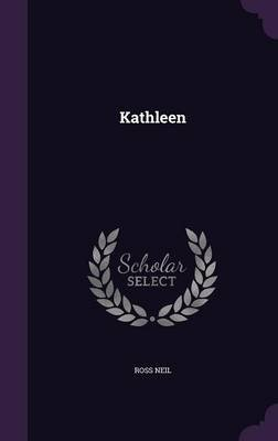 Kathleen (Hardcover): Ross Neil