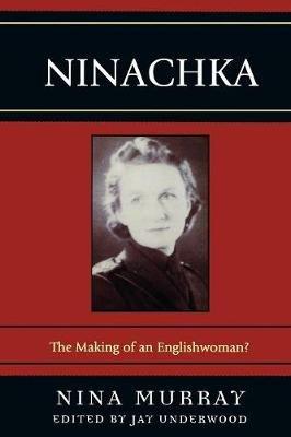 Ninachka - The Making of an Englishwoman? (Paperback): Nina Murray