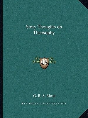Stray Thoughts on Theosophy (Paperback): G. R. S Mead