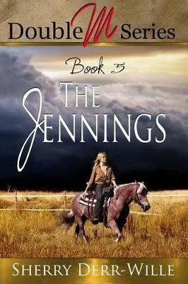 Double M: The Jennings (Electronic book text): Sherry Derr-Wille