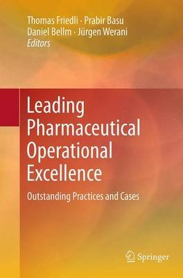 Leading Pharmaceutical Operational Excellence - Outstanding Practices and Cases (Paperback, Softcover reprint of the original...