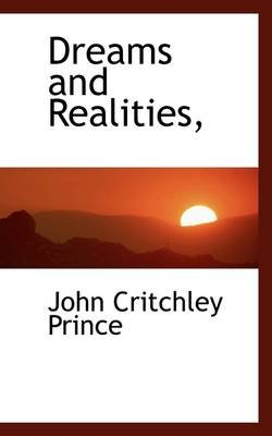 Dreams and Realities, (Paperback): John Critchley Prince