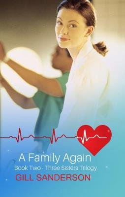 A Family Again - A Heartwarming Medical Romance (Paperback): Gill Sanderson
