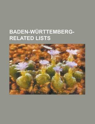 Baden-Wurttemberg-Related Lists - List of Baden Locomotives and Railbuses, List of Castles in Baden-Wurttemberg, List of Mayors...