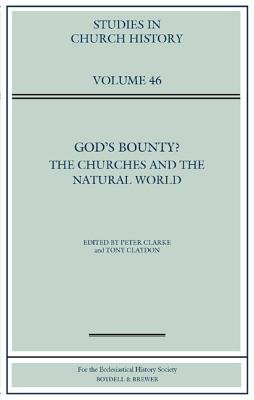 God's Bounty? - The Churches and the Natural World (Hardcover): Peter Clarke, Tony Claydon