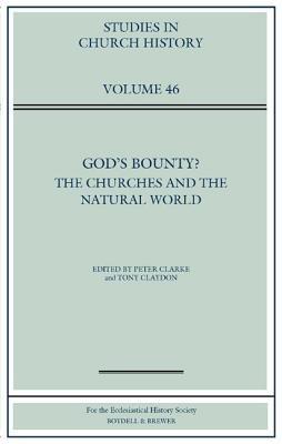 God's Bounty? - The Churches and the Natural World (Hardcover): Peter Clarke, Tony Claydon