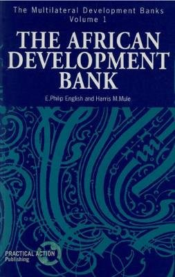 The African Development Bank (Paperback): E.Philip English, Harris M. Mule