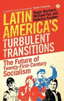 Latin America's Turbulent Transitions - The Future of Twenty-First Century Socialism (Electronic book text, 1st edition):...