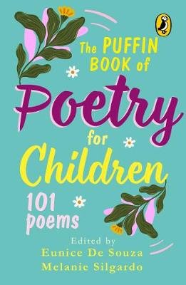 Puffin Book Of Poetry For Children - 101 Poems (Paperback): Eunice De Souza, Melanie Silgardo