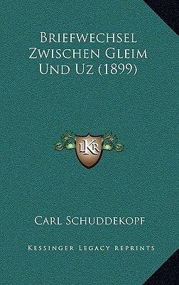Briefwechsel Zwischen Gleim Und Uz (1899) (German, Hardcover): Carl Schuddekopf