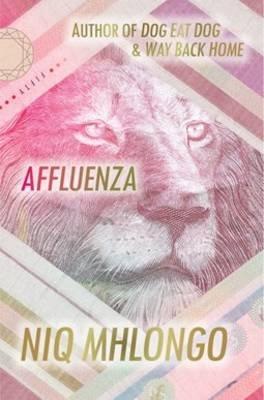 Affluenza (Paperback): Niq Mhlongo