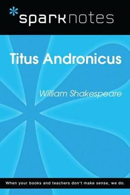 Titus Andronicus (Sparknotes Literature Guide) (Electronic book text): Spark Notes, William Shakespeare