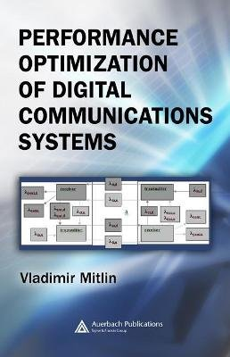 Performance Optimization of Digital Communications Systems (Hardcover): Vladimir Mitlin