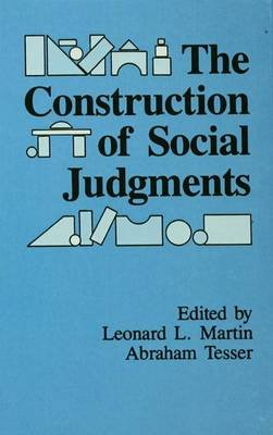 The Construction of Social Judgments (Paperback): Leonard L. Martin, Abraham Tesser