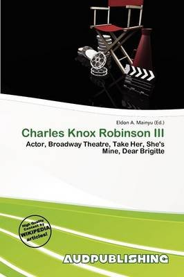 Charles Knox Robinson III (Paperback): Eldon A. Mainyu