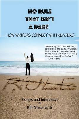 No Rule That Isn't a Dare - How Writers Connect with Readers (Paperback): Bill Mesce Jr.