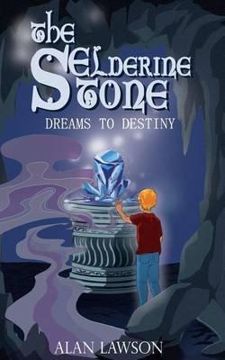 The Elderine Stone - Dreams to Destiny (Paperback): Alan Lawson