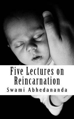 Five Lectures on Reincarnation (Paperback): Swami Abhedananda