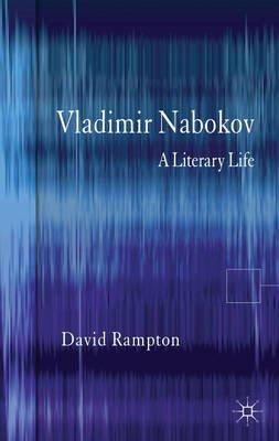 Vladimir Nabokov - A Literary Life (Electronic book text): David Rampton