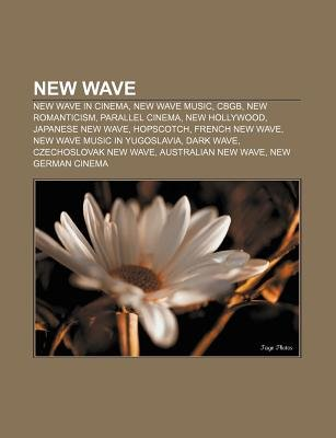 New Wave - New Wave in Cinema, New Wave Music, Cbgb, New