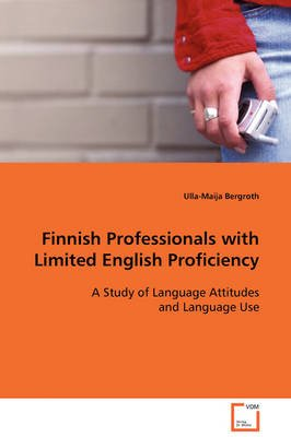 Finnish Professionals with Limited English Proficiency (Paperback): Ulla-Maija Bergroth