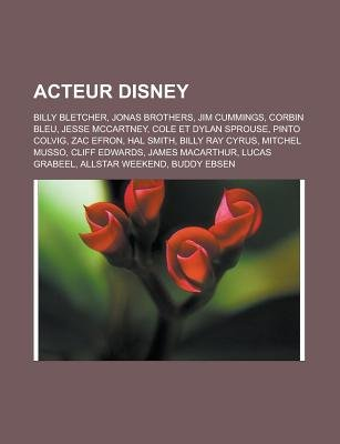 Acteur Disney - Billy Bletcher, Jonas Brothers, Jim Cummings, Corbin Bleu, Jesse McCartney, Cole Et Dylan Sprouse, Pinto...