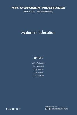 Materials Education: Volume 1233 (Paperback): M.M. Patterson, E. D. Marshall, C. G. Wade, J. A. Nucci, D. J. Dunham