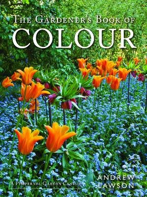 The Gardener's Book of Colour (Hardcover, Revised edition): Andrew Lawson