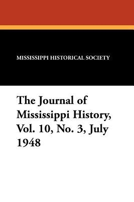 The Journal of Mississippi History, Vol. 10, No. 3, July 1948 (Paperback): Alfred H. Stone, Willie D. Halsell