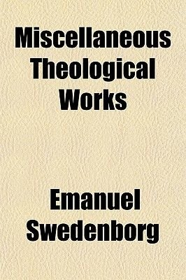 Miscellaneous Theological Works (Paperback): Emanuel Swedenborg