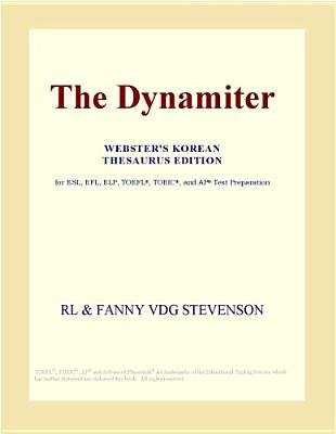 The Dynamiter (Webster's Korean Thesaurus Edition) (Electronic book text): Inc. Icon Group International