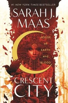 House Of Earth And Blood - Crescent City: Book 1 (Paperback): Sarah J Maas